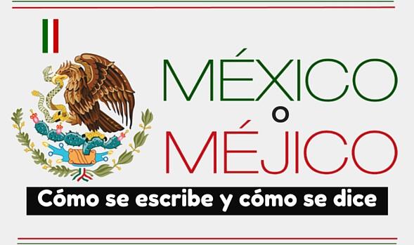 Mejico O Mexico Mapa.Mexico O Mejico Cual Es Correcto