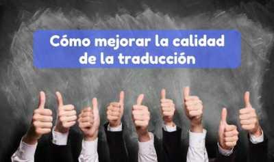 Consejos para mejorar la calidad de las traducciones