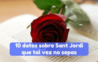 datos sobre Sant Jordi que tal vez no sepas