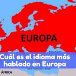 Cuál es el idioma más hablado en Europa