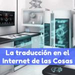 servicios de traducción en el internet de las cosas