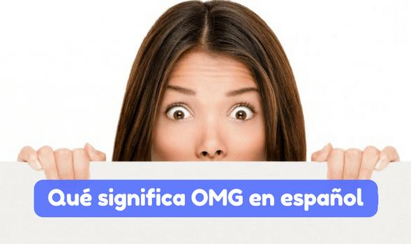 Qué significa OMG en español