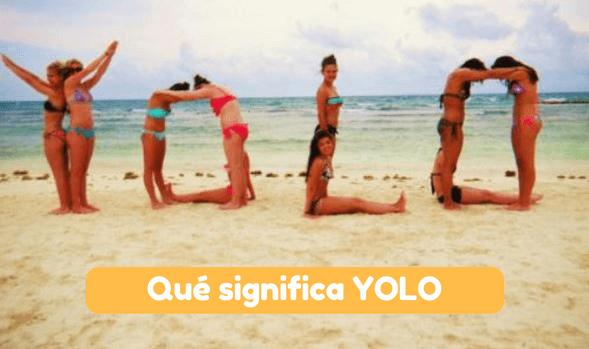 Qué Significa Yolo Qué Es Y Qué Quiere Decir En Español